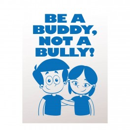 Be A Buddy Not A Bully Vinyl Lettering